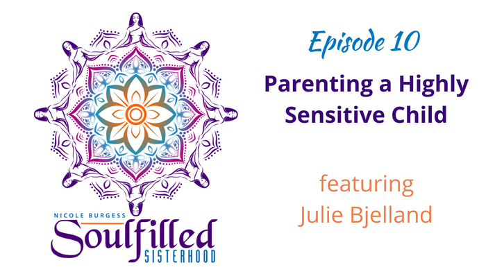 Parenting a Highly Sensitive Child with Julie Bjelland