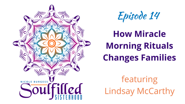 Ep 14: How Miracle Morning Rituals Changes Families