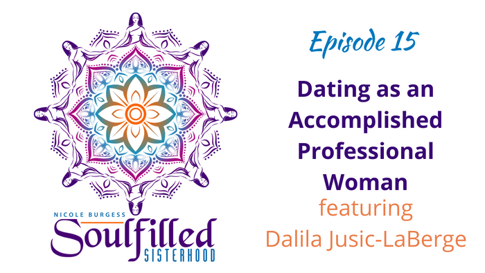 Ep 15: Dating as an Accomplished Professional Woman