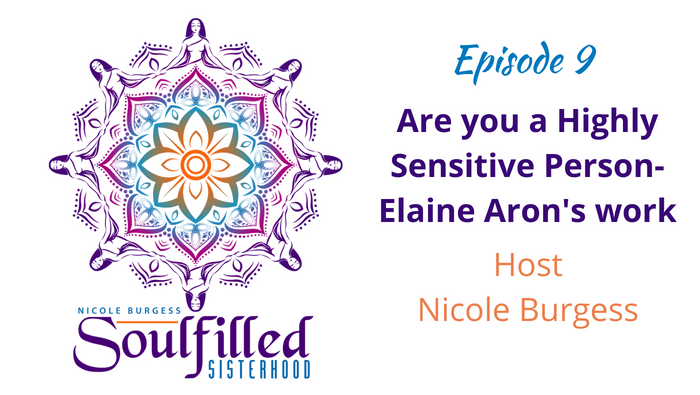Nicole Burgess-Introvert Empowerment Coach discusses the work of Elaine Aron on being highly sensitive person