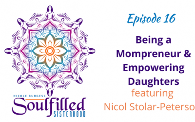 Ep 16: Being a Mompreneur and Empowering Daughters
