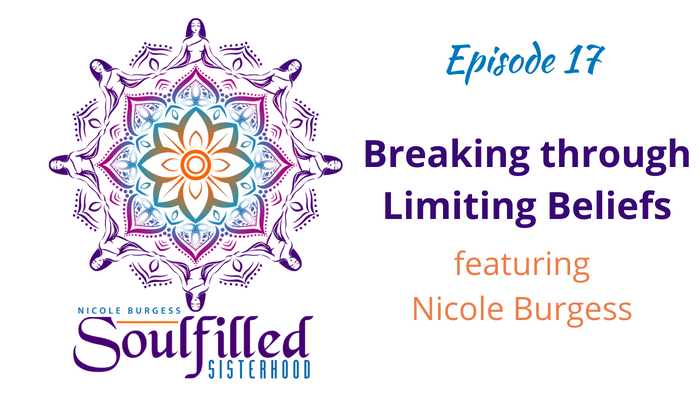 Host Nicole Burgess, Empowerment Mentor to woman, shares how to break through limiting beliefs