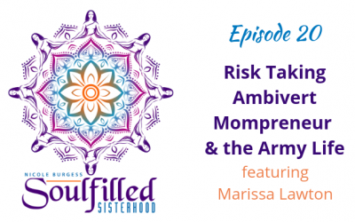 Ep 20: Risk-taking Ambivert Mompreneur and Army Life