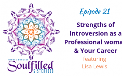 Ep 21: Strengths of Introversion as a Professional Woman and your Career