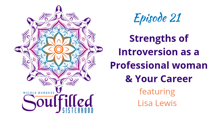 Strengths of Introversion as a Professional Woman and your Career with Lisa Lewis