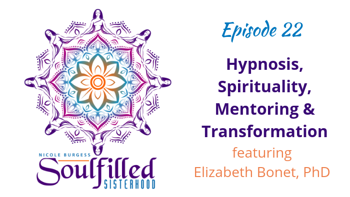 Dr. Elizabeth Bonet discusses hypnosis, spirituality, mentoring and transformation