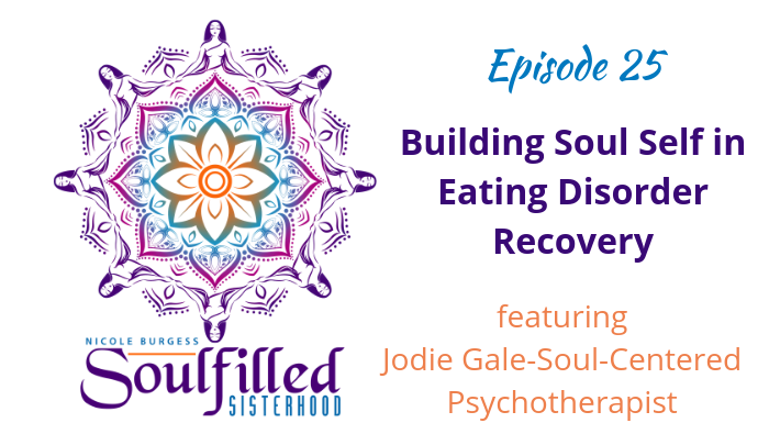 Ep 25: Building Soul Self in Eating Disorder Recovery