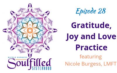 Ep 28: Gratitude, Joy, and Love Practice