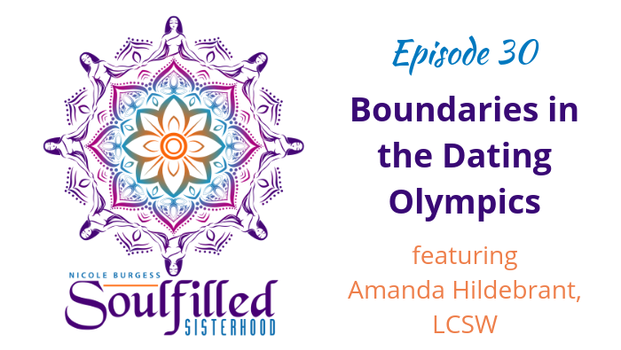 Ep 30: Boundaries for the Dating Olympics