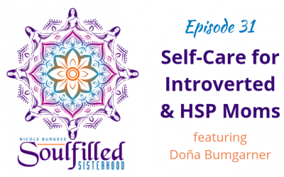 Ep 31: Self-Care for Introverted and HSP Moms