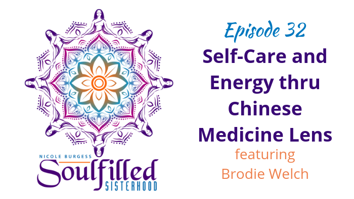 Ep 32: Self-Care and Energy thru Chinese Medicine Lens for Women