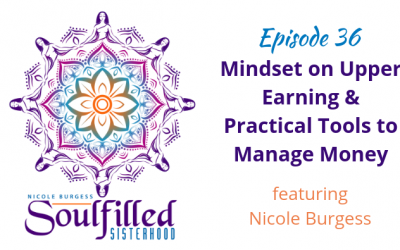 Ep 36 Mindset on Upper Earnings and Practical Tools for Money Management