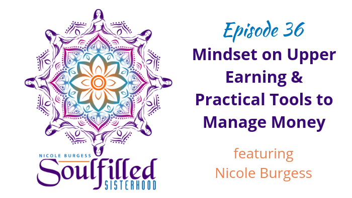 Mindset on Upper Earnings & Practical Money Tools w Nicole Burgess