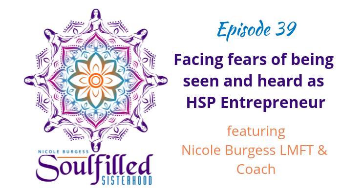 Ep 39: Facing Fears of Being Seen and Heard as HSP Entrepreneur