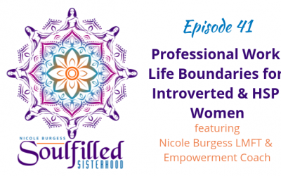Ep 41: Professional Work Life Boundaries for Introverted and HSP Women