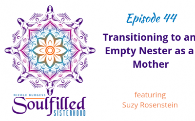 Ep 44: Transitioning to an Empty Nester as a Mother