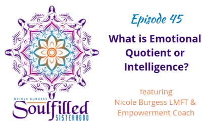 Ep 45: Emotional Quotient (or Emotional Intelligence) and HSPs