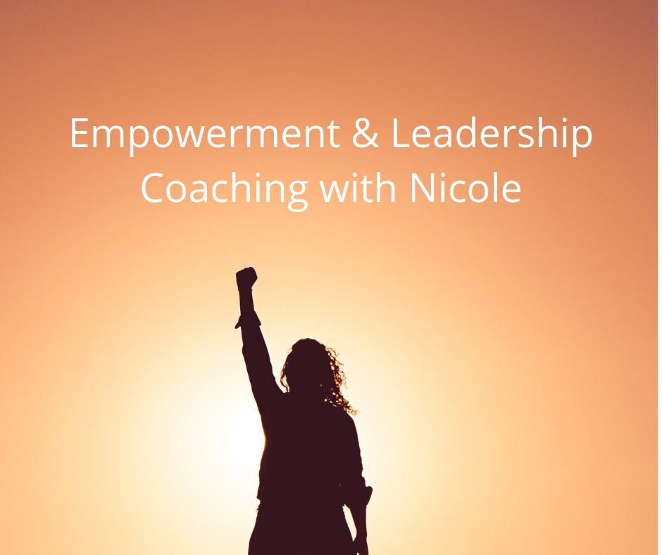 Empowerment and Leadership Coaching with Nicole