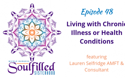 Ep 48: Living with Chronic Illness or Health Conditions