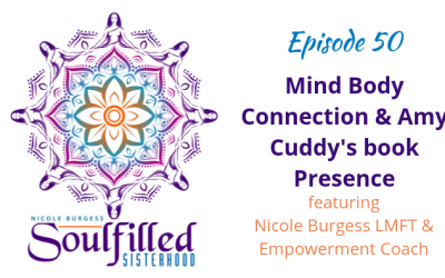 Ep 50: Mind Body Connection and Amy Cuddy's Presence