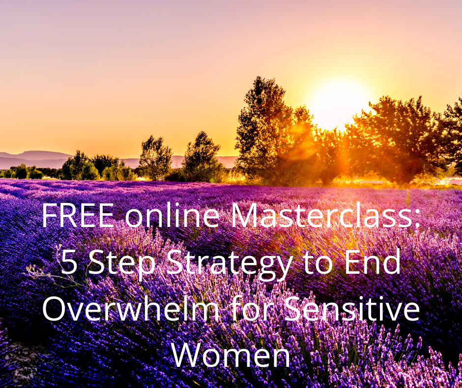 Free online Masterclass: 5 Step Strategy to End Overwhelm for Sensitive Women