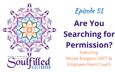 Ep 51: Are you searching for permission?