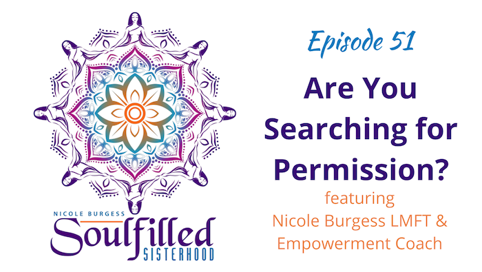 Ep 51 Are you searching for permission with Nicole Burgess