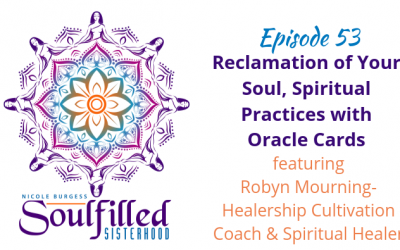 Ep 53: Reclamation of Your Soul through Oracle Cards