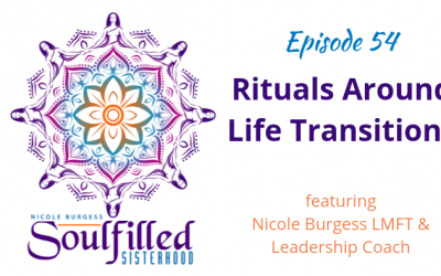 Ep 54: Rituals for Life Transitions as a Woman