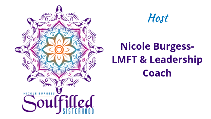 Soulfilled Sisterhood Podcast with host Nicole Burgess LMFT and Leadership Coach