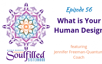 Ep 56: What is Your Human Design