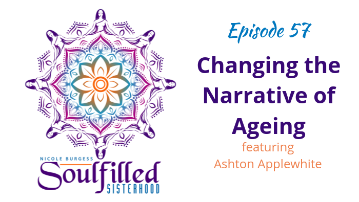 Ep 57 Changing the narrative of ageing with Ashton Applewhite
