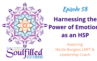 Ep 58: Harnessing the Power of Emotions as a HSP