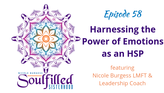Host Nicole Burgess talks about harnessing the power of emotions as a HSP