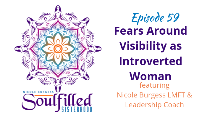Ep 59 Fears Around Visibility as Introverted Woman with Nicole Burgess