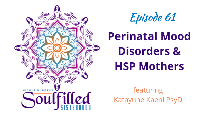 Ep 61: Perinatal Mood Disorders and HSP Mothers