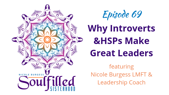 Ep 69 Why introverts and HSPs make great leaders with Nicole Burgess