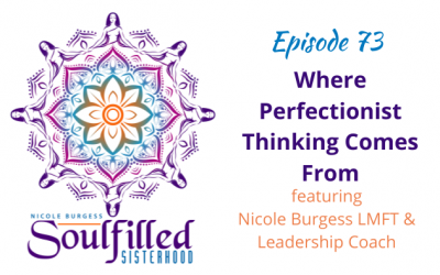 Ep 73: Where Perfectionist Thinking Comes From