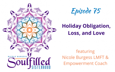 Ep 75: Holiday obligation, loss, and love