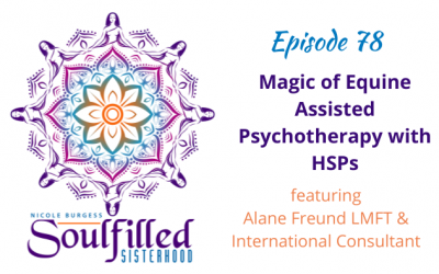 Ep 78: Magic of Equine Assisted Psychotherapy with HSP