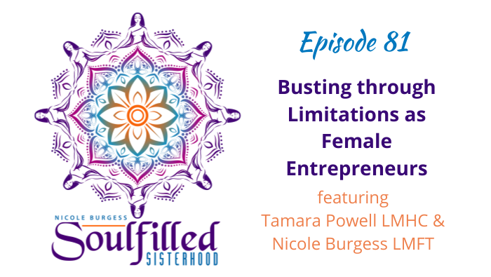 Ep 81 Busting through limitations as female entrepreneurs with Tamara Powell LMHC & Nicole Burgess LMFT