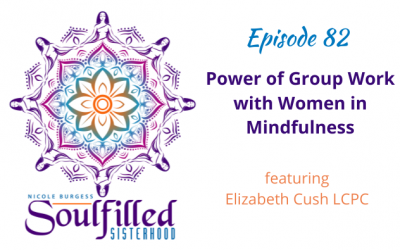 Ep 82: Power of Group Work with Women in Mindfulness