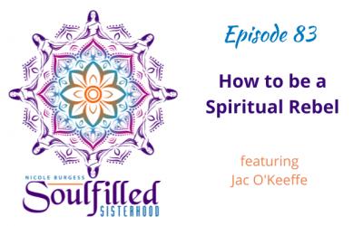 Ep 83: How to be a Spiritual Rebel