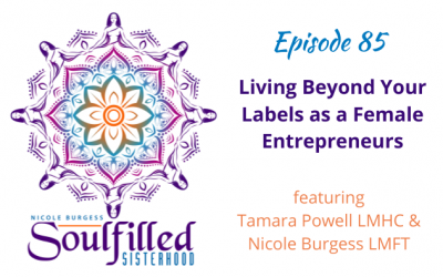 Ep 85: Living Your Life Beyond Your Labels as Female Entrepreneur
