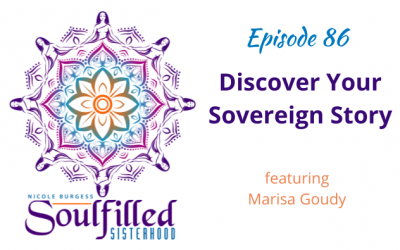 Ep 86: Discover Your Sovereign Story as a Woman