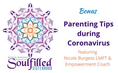 Bonus: Parenting Tips During Coronavirus