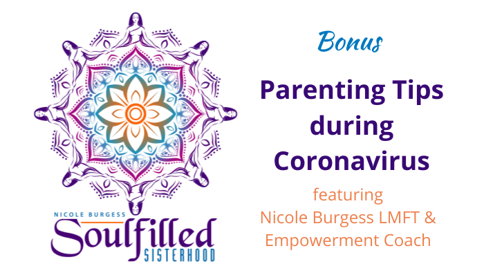 Parenting Tips during Coronavirus with Nicole Burgess LMFT & Empowerment Coach