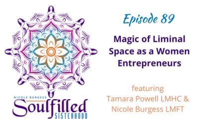 Ep 89: Magic of Liminal Space as Women Entrepreneurs