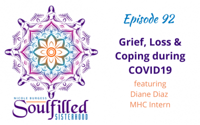 Ep 92: Grief, Loss and Coping during COVID19