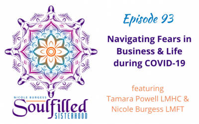 Ep 93: Navigating Fear in Business & Life during COVID-19